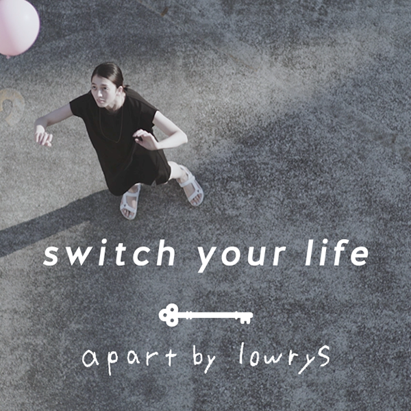 apart by lowrys – switch your life -